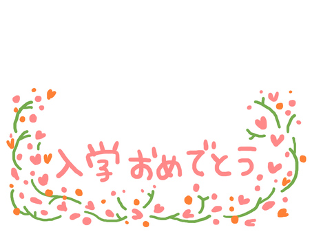 Congratulations on your entrance Congratulations