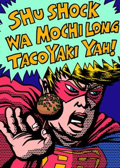 Takoyaki and of course staple food!
