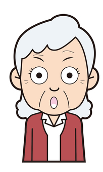 Grandma (surprised)
