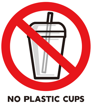 Plastic cup prohibited