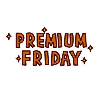 Premium Friday