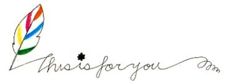 *This is for you*