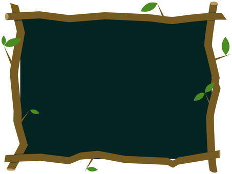 Blackboard frame material surrounded by branches
