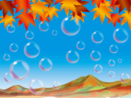 Soap bubble (6) Akiyama and autumn leaves