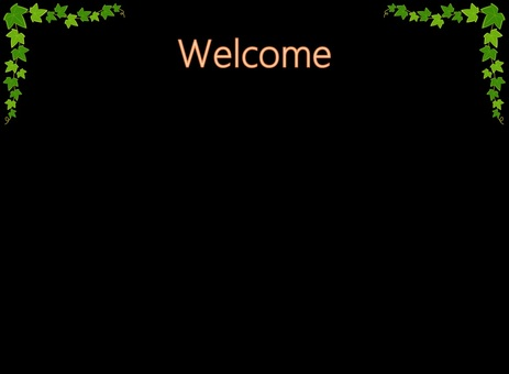 Welcome board (on Ivy)