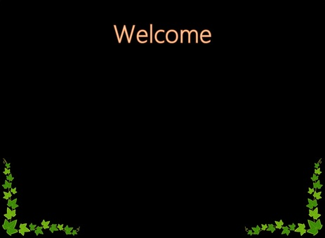 Welcome board (under ivy)