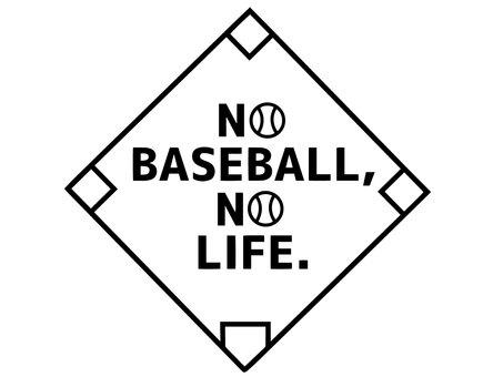 NO BASEBALL,NO LIFE.
