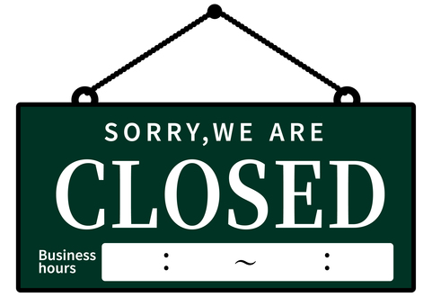 Closed signboard close green time