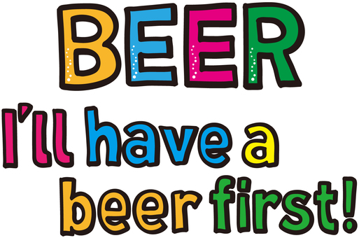 For the time being, beer!