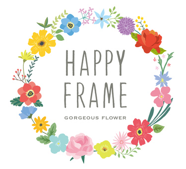 Happy frame gorgeous flowers