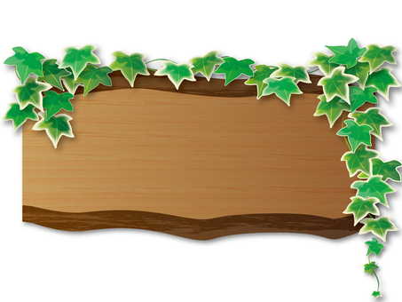 Wood grain signboard and Ivy 2