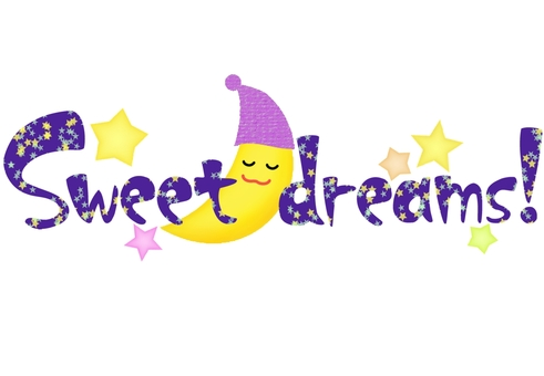Have a nice dream!