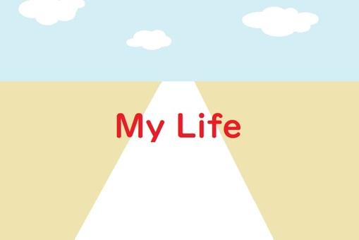 My life Life
