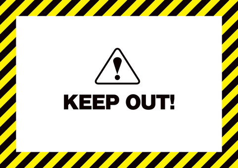 ★ KEEP OUT! Frame (wallpaper)