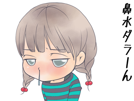 Runny nose.