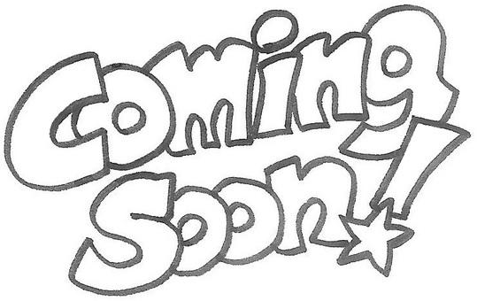 coming soon! coming soon